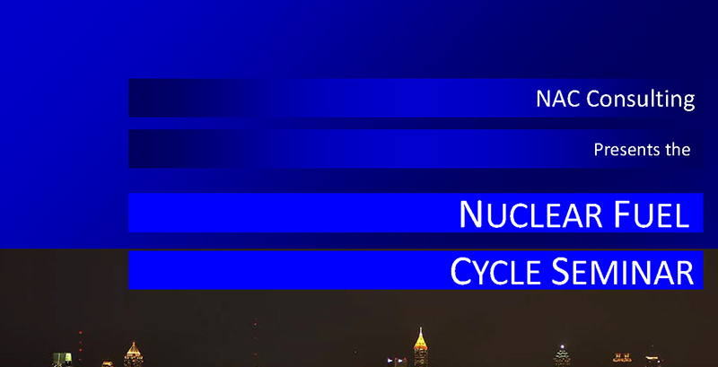 Nuclear Fuel Cycle Training Seminar